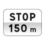 Panonceau indiquant la distance comprise entre le signal et l'endroit où le conducteur doit marquer l'arrêt et céder le passage.